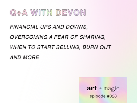 28. Financial Ups and Downs, Overcoming a Fear of Sharing, When to Start Selling, Burn Out and More
