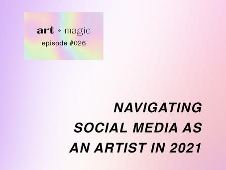 26. Navigating Social Media as an Artist in 2021