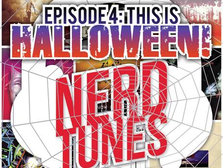 NerdTunes: Episode 4 - HALLOWEEN