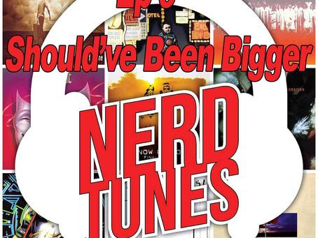 NerdTunes: Episode 9 - Should've Been Bigger
