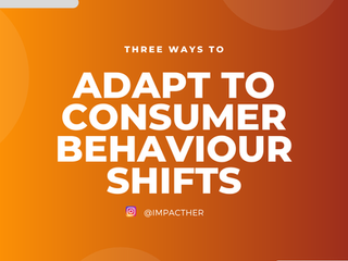 Three Ways to Adapt To Consumer Behavior Shifts