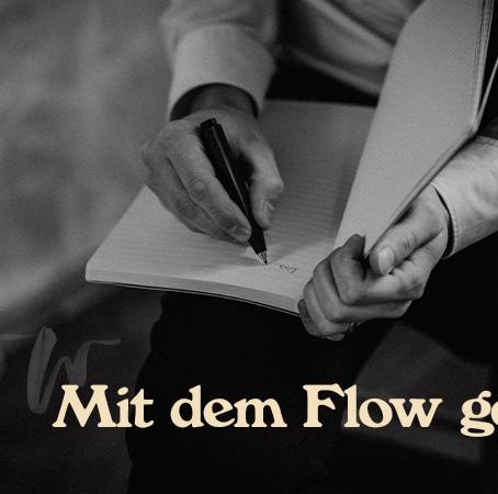 Mit dem Flow gehen