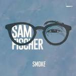 Sam Fischer - Smoke