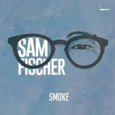 Sam Fischer - Smoke