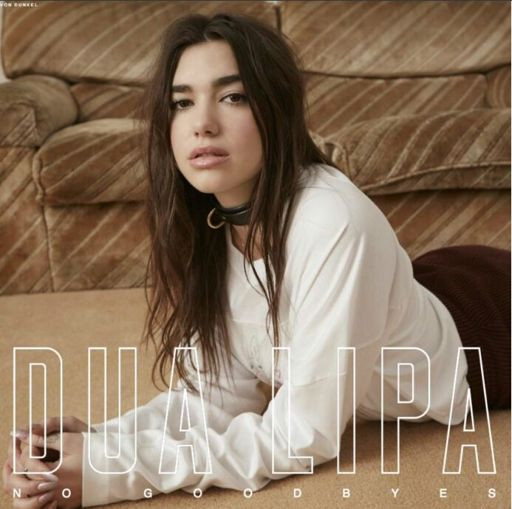 Dua Lipa - No Goodbyes