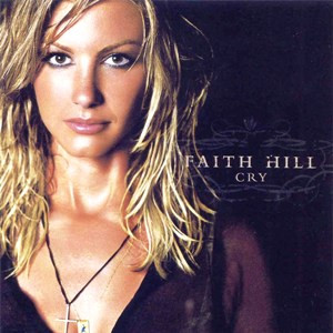 Faith Hill - Cry