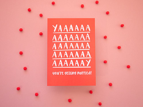 YAAAY You're Getting Married | Engagement Card | Couples Card | Celebration Card