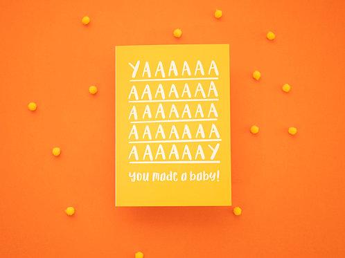 YAAAY You Made A Baby Greeting Card | New Baby Card | Newborn Card