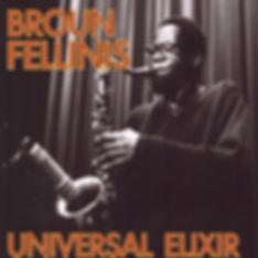 Broun Fellinis-Headbolt Universal Elixir