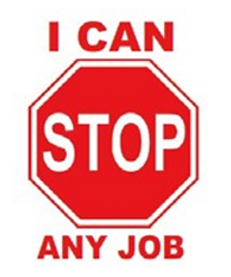Safety stop sign.   I can stop any job.