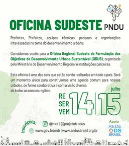 Oficina Regional Sudeste de Formulação dos Objetivos de Desenvolvimento Urbano Sustentável (ODUS)