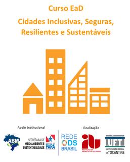 Curso de Extensão Cidades Inclusivas, Seguras, Resilientes e Sustentáveis