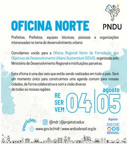 Oficina Regional Norte de Formulação dos Objetivos de Desenvolvimento Urbano Sustentável (ODUS)
