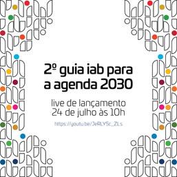 Lançamento do 2º Guia IAB para a Agenda 2030