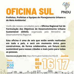 Oficina Regional Sul de Formulação dos Objetivos de Desenvolvimento Urbano Sustentável (ODUS)