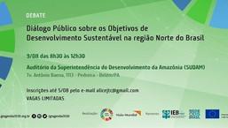 Diálogo Público sobre os Objetivos de Desenvolvimento Sustentável na região Norte do Brasil
