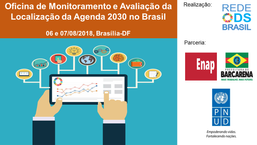 Oficina de Monitoramento e Avaliação da Localização da Agenda 2030 no Brasil