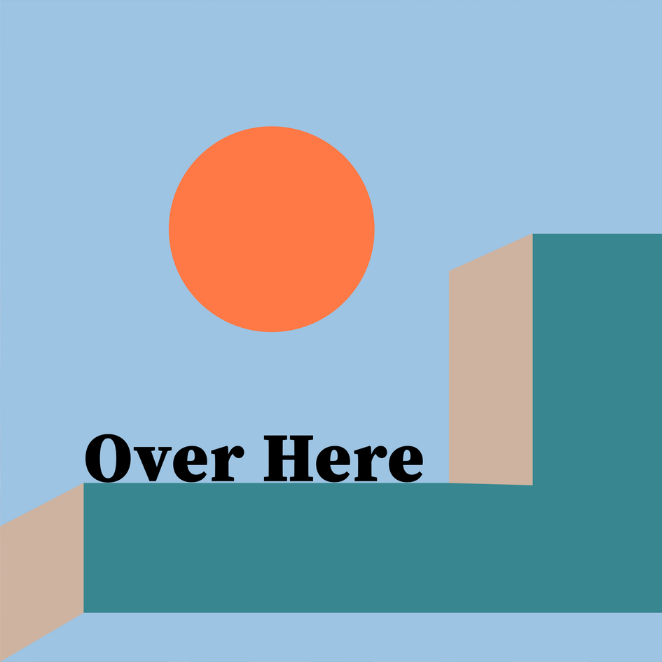 Over Here