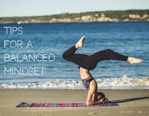 Tips For a Balanced Mindset