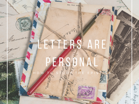 Letters Are Personal: How to Study the New Testament Letters
