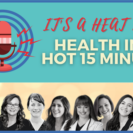 (VIDEO Series) It's a Heat Wave! Health in a HOT 15 Minutes