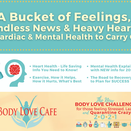 VIDEO-Body Love Challenge Week 5: A Bucket of feelings & heavy hearts - Cardiac & mental health