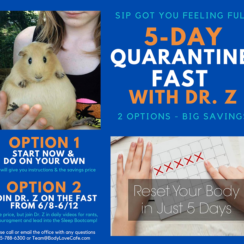 5-Day Quarantine Fast With Dr. Z