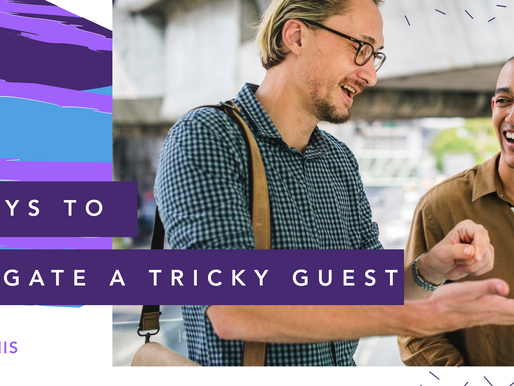 3 Ways to Navigate a Tricky Guest