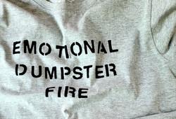 Emotional Dumpster Fire