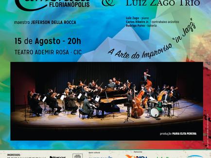 """Camerata Florianópolis & Luiz Zago Trio em A Arte do Improviso """"In Jazz"""""""