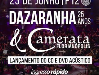 Lançamento do DVD Dazaranha & Camerata Florianópolis