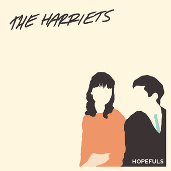 A TRACK BY TRACK GUIDE TO HOPEFULS BY THE HARRIETS