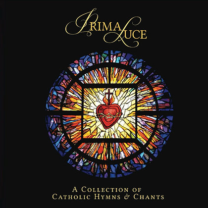 Prima Luce: A Collection of Catholic Hymns and Chants