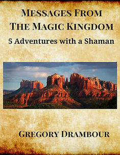 Messages From The Magic Kingdom By Gregory Drambour