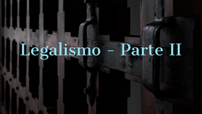 Legalismo - Parte II