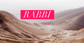 RABBI, RAV, RABBONI, RABBAN, AND SAGE