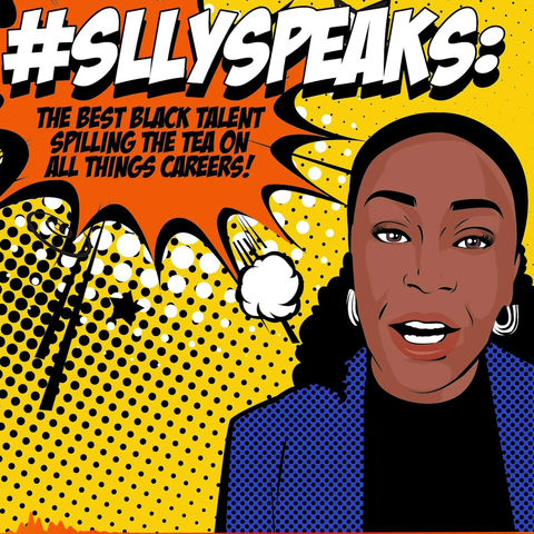 Episode 4: SLLY Speaks Careers Podcast