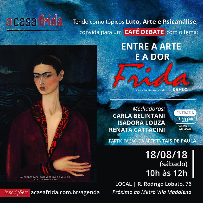 Entre a Arte e a Dor - Frida Kahlo
