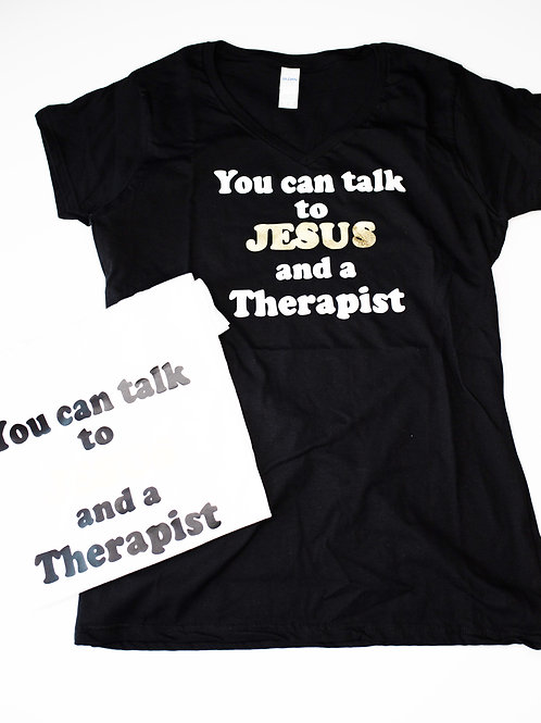 You can talk to Jesus and a Therapist