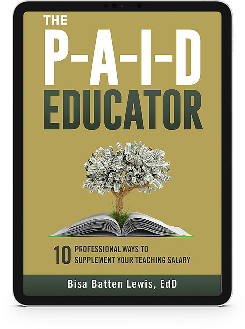 The PAID Educator: 10 Professional Ways to Supplement Your Teaching Salary ebook