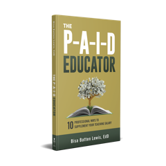 The PAID Educator: 10 Professional Ways to Supplement Your Teaching Salary