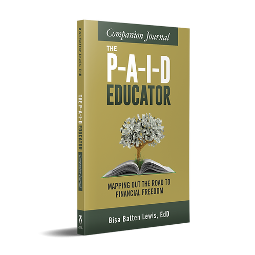 The PAID Educator Companion Journal: Mapping Out the Road to Financial Freedom