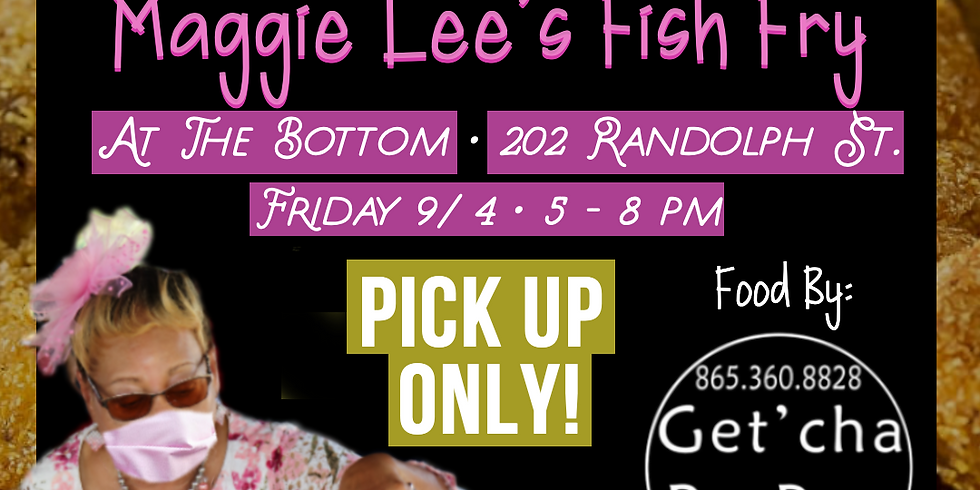 Maggie Lee's First Friday Fish Fry
