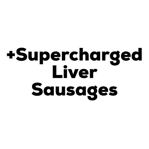 500g Supercharged Liver Sausages