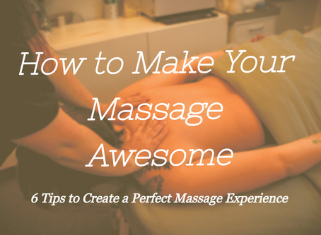 How to Make Your Massage Awesome