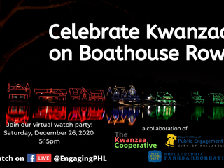 Celebrate Kwanzaa on BoatHouse Row Virtually, December 26th: