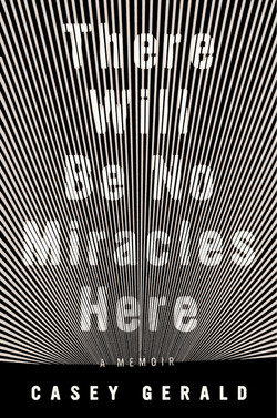 Gerald - THERE WILL BE NO MIRACLES HERE