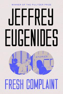 Eugenides - FRESH COMPLAINT - jacket