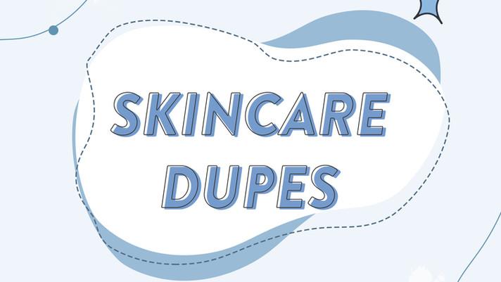 Đi tìm bản dupe của các món skincare đình đám hiện nay