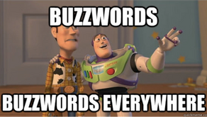 An Undergraduate's Guide to Buzzwords